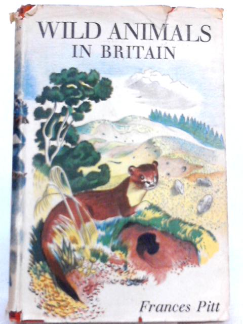 Wild Animals in Britain By Frances Pitt