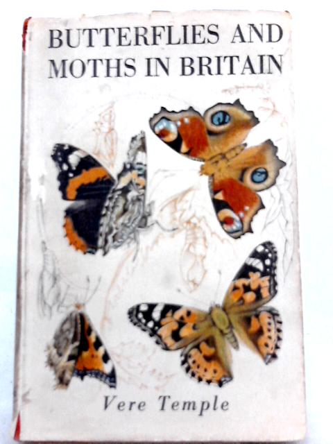 Butterflies and Moths in Britain By Vere Temple