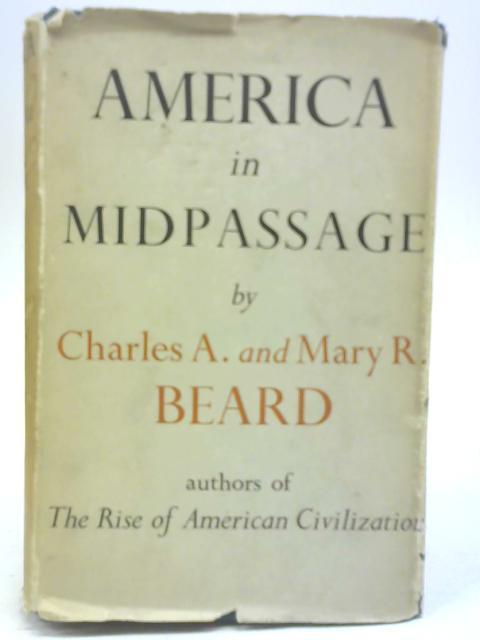 America in Midpassage By Charles A Beard & Mary R Beard