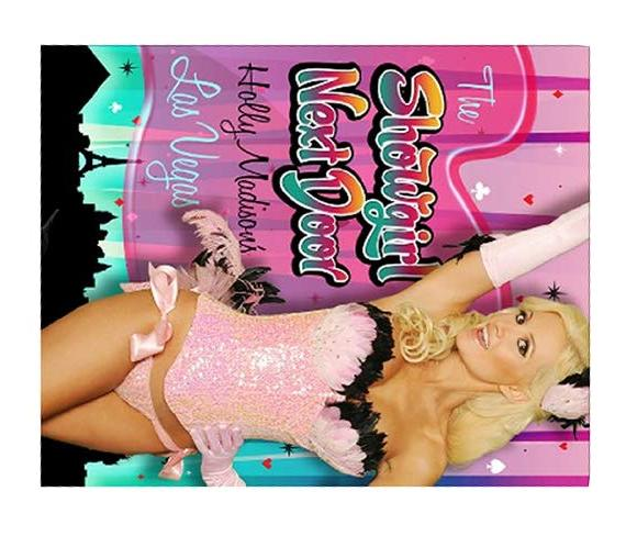 The Showgirl Next Door: Holly Madison's Las Vegas By Holly Madison