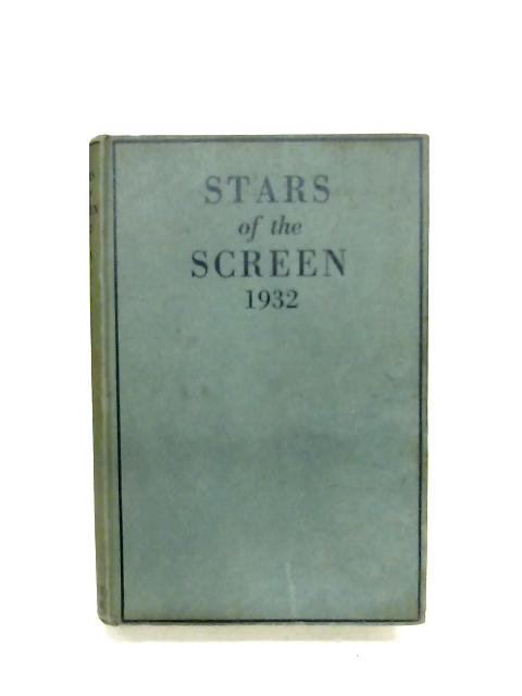 Stars Of The Screen - 1932 By Cedric Osmond Bermingham (Ed.)