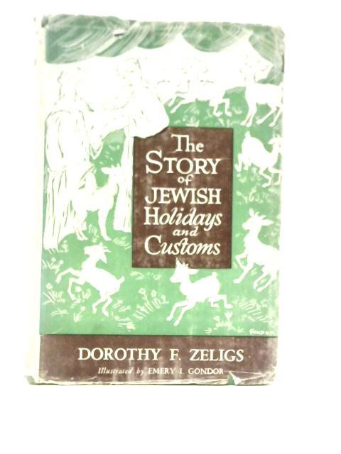 The Story of Jewish Holidays and Customs for Young People By Dorothy F Zeligs