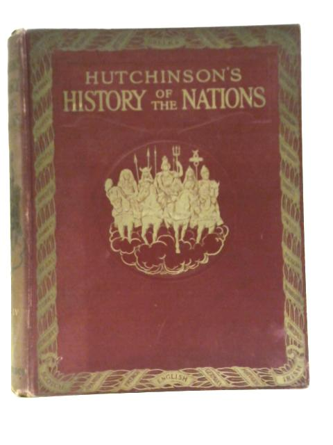 Hutchinson's History of the Nations Vol IV By Unknown