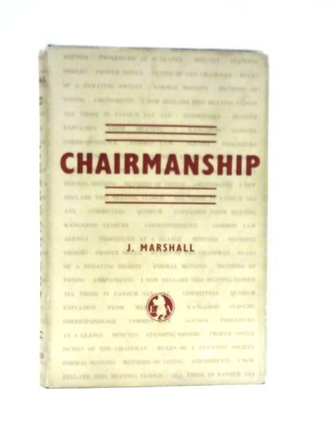 Chairmanship and Meeting Procedure By J. Marshall