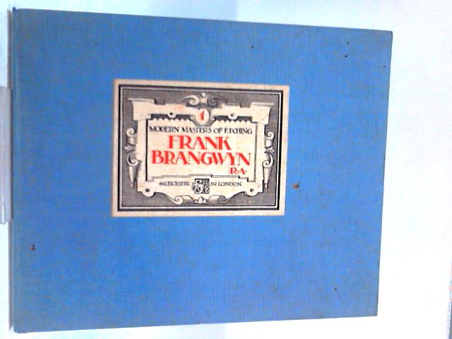 Modern Masters of Etching. FRANK BRANGWYN, R.A. - Part One By Frank Brangwyn, Malcolm C. Salaman (Intro.)