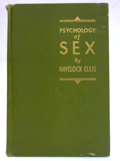 Psychology of Sex; a Manual for Students By Havelock Ellis