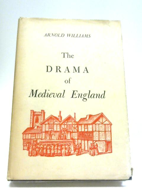 The Drama of Medieval England By A Williams