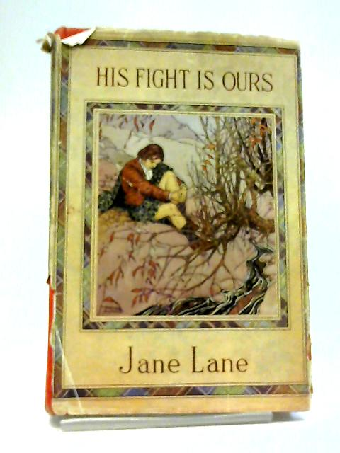 His Fight is Ours By Jane Lane
