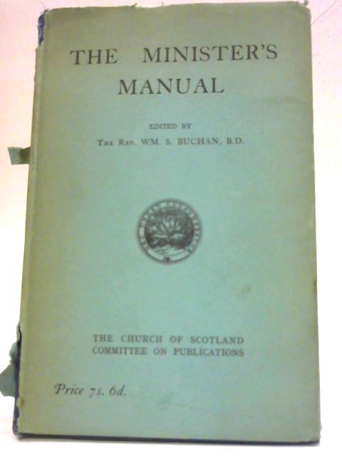 The Minister's Manual By William S. Buchan (ed.)