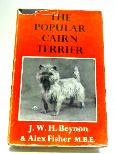 The Popular Cairn Terrier By John W.H Beynon