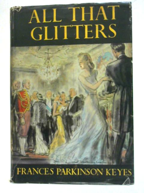 All That Glitters By Frances Parkinson Keyes