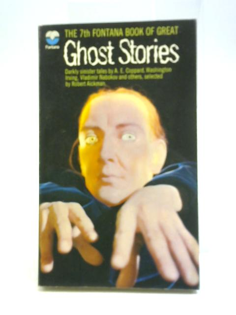 The 7th Fontana Book of Great Ghost Stories By Robert Aickman