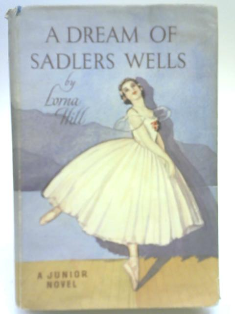 A Dream Of Sadlers Wells By Lorna Hill