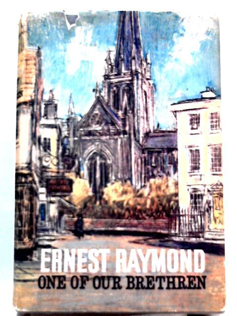 One of Our Brethren by Ernest Raymond