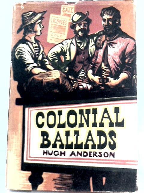 Colonial Ballads By Hugh Anderson