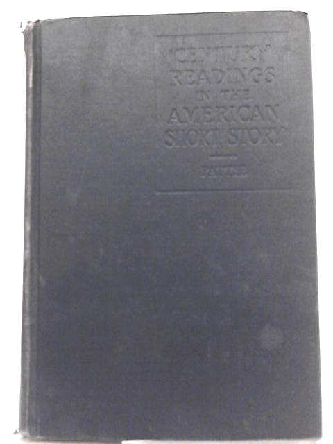 Century Readings in the American Short Story By Fred Lewis Pattee