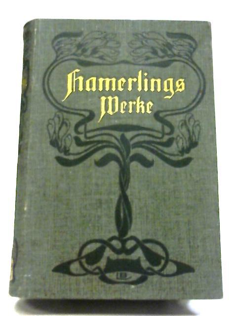 Hamerlings Werke Volksausgabe in vier Banden, Dritter Band By Dr. M. M. Rabenlechner (Ed.)