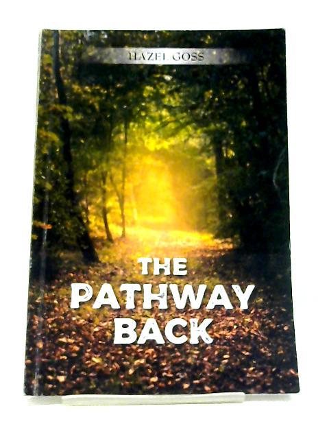 The Pathway Back By Hazel Goss