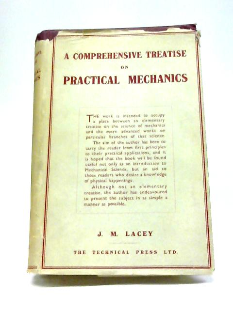 A Comprehensive Treatise on Practical Mechanics By J.M. Lacey