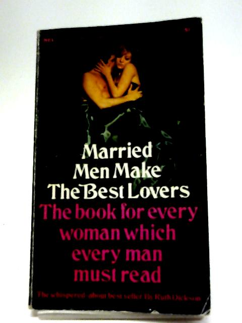 Married Men Make the Best Lovers By Ruth Dickson