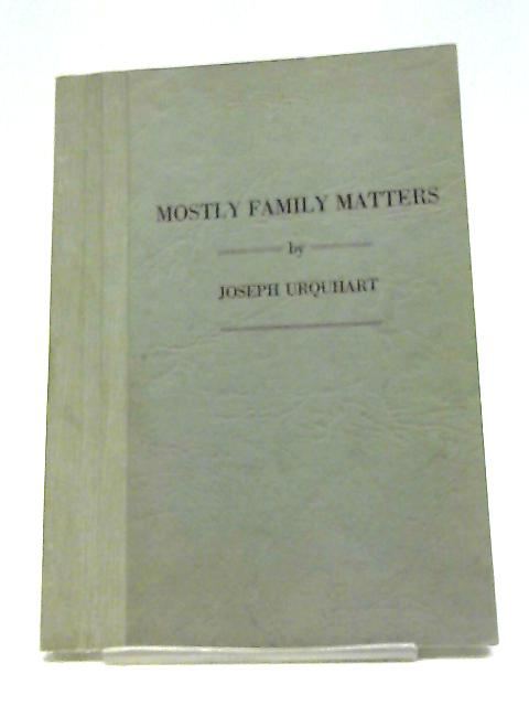 Mostly Family Matters By Joseph Urquhart