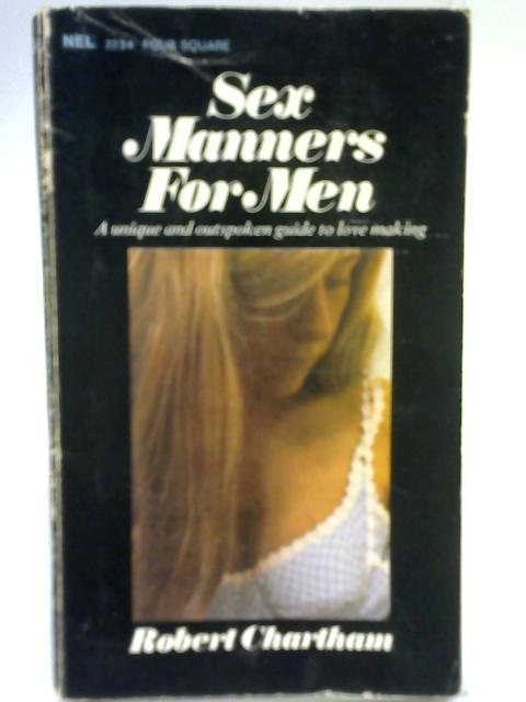 Sex Manners for Men By Robert Chartham
