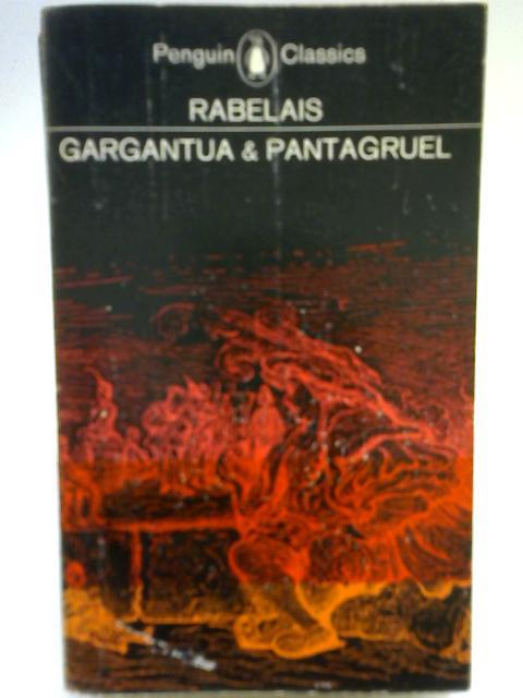 The Histories Gargantua and Pantagruel By Francois Rabelias