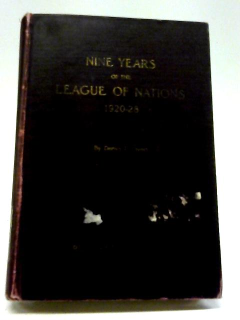 Nine Years of the League of Nations, 1920-28 By Denys P. Myers