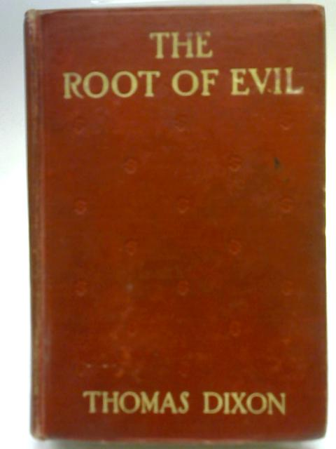 The Root of Evil By Thomas Dixon