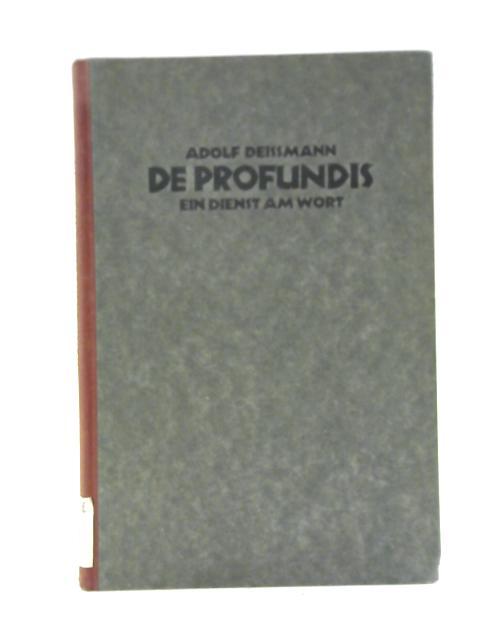 De Profundis By D. Adolf Deissmann