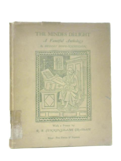 The Mindes Delight or Variety of Memorable Matters Worthy of Observation By Hedley Hope- Nicholson