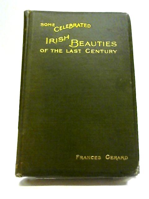 Some Celebrated Irish Beauties of the Last Century By Frances A Gerard