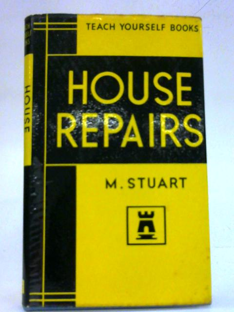 Teach Yourself House Repairs By Malcolm Stuart