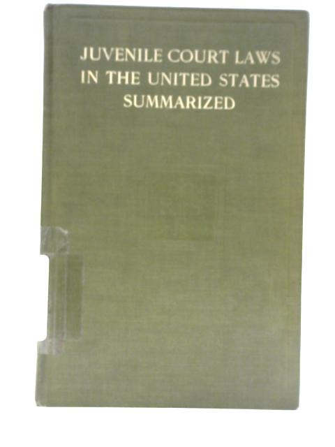 Juvenile Court Laws in the United States: A Summar By Hastings H Hart