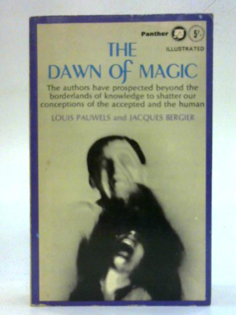 The Dawn of Magic By Louis Pauwels & Jacques Bergier