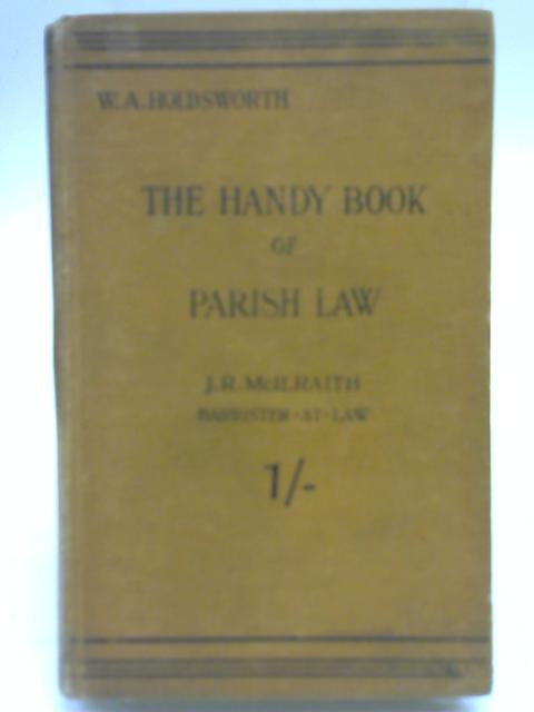 The Handy Book of Parish Law By W. A. Holdsworth