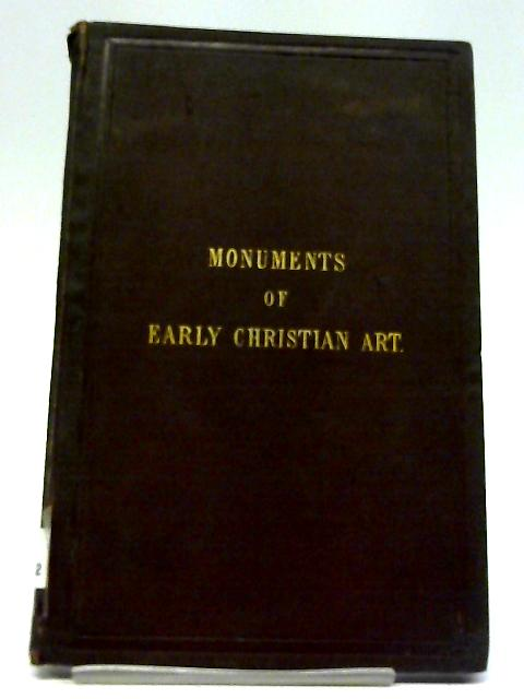 Monuments of Early Christian Art: Sculptures and Catacomb Paintings By J. W. Appell