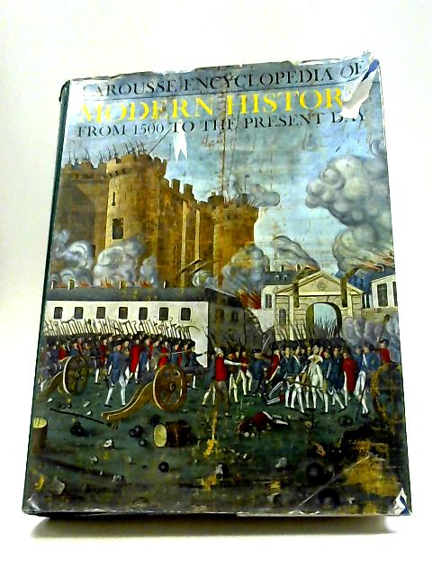 Larousse Encyclopedia of Modern History From 1500 to the Present Day by Various