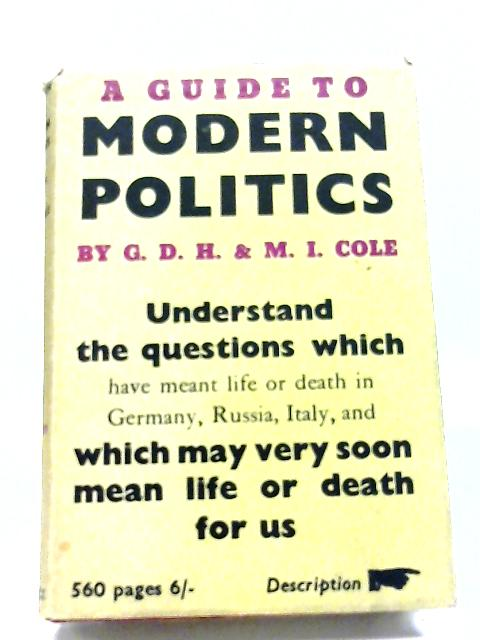 A Guide To Modern Politics by G. D. H Cole, Margaret cole