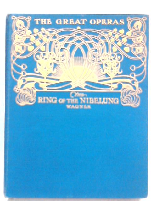 The Ring Of The Nibelung - Wagner (The Great Operas) by J. Cuthbert Hadden