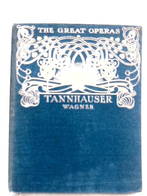 Tannhauser Wagner (The Great Operas) by J. Cuthbert Hadden