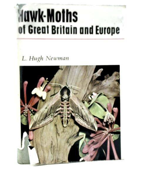 Hawk-Moths of Great Britain and Europe by Leonard Hugh Newman