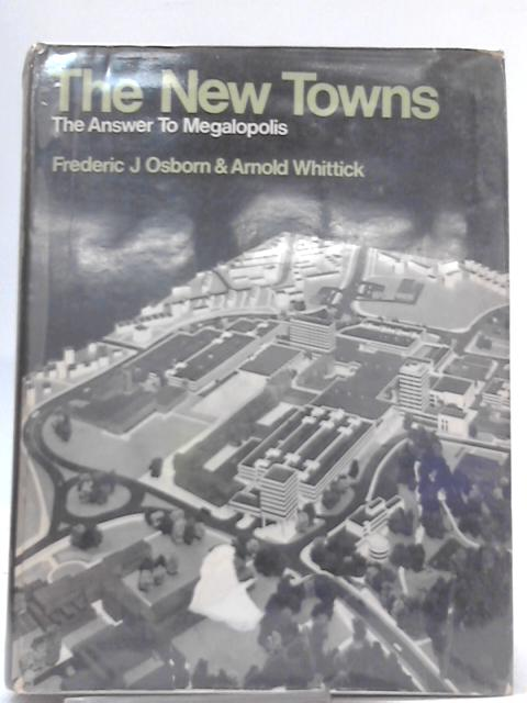 The New Towns By Frederic J. Osborn, Arnold Whittick