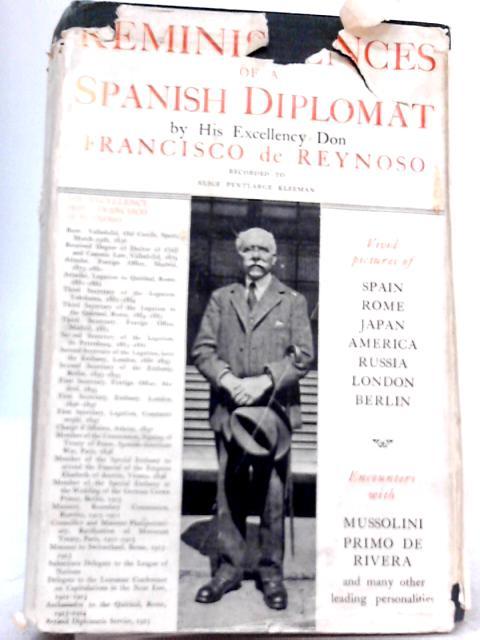 Reminiscences of a Spanish Diplomat By Don Francisco de Reynoso