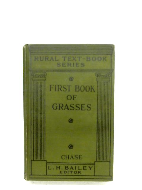 First Book Of Grasses by Agnes Chase