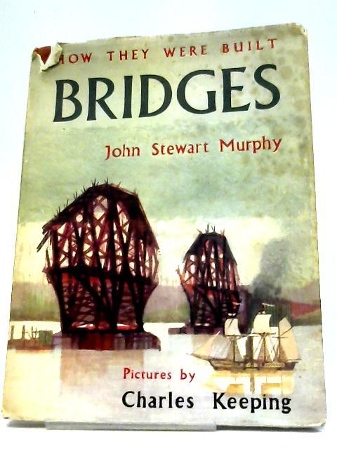 Bridges (How They Were Built) by John Stewart Murphy