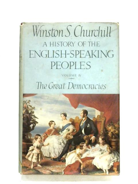 A History Of The English-Speaking Peoples: Volume IV By Winston S. Churchill