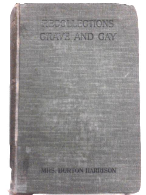 Recollections Grave and Gay By Mrs. Burton Harrison