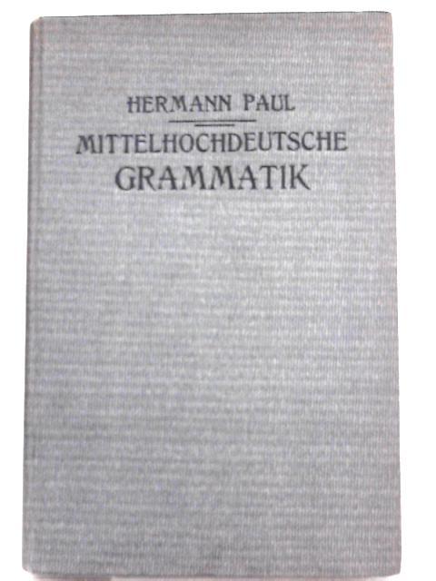 Mittelhochdeutsche Gramamtik By Herman Paul