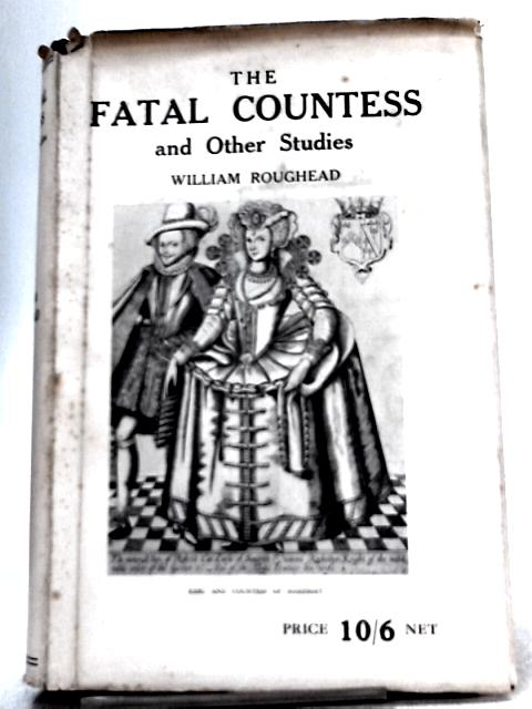 The Fatal Countess and Other Stories By William Roughead